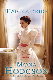 Twice a Bride: A Novel - eBook  -     By: Mona Hodgson