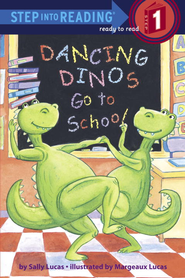 Dancing Dinos Go to School - eBook  -     By: Sally Lucas, Margeaux Lucas
