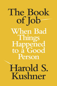 The Book of Job: When Bad Things Happened to a Good Person - eBook  -     By: Harold S. Kushner