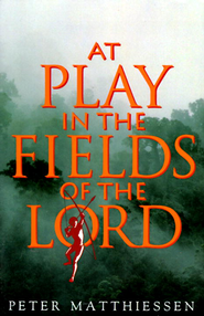 At Play in the Fields of the Lord - eBook  -     By: Peter Matthiessen