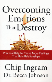 Overcoming Emotions that Destroy: Practical Help for Those Angry Feelings That Ruin Relationships - eBook  -     By: Chip Ingram, Johnson Becca