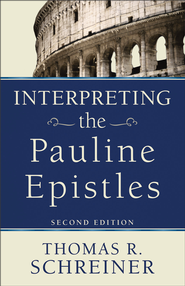 Interpreting the Pauline Epistles - eBook  -     By: Thomas R. Schreiner