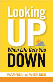 Looking Up When Life Gets You Down - eBook  -     By: Warren W. Wiersbe