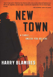 New Town: A Fable . . . Unless You Believe - eBook  -     By: Harry Blamires