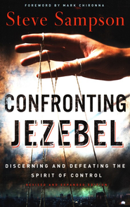 Confronting Jezebel: Discerning and Defeating the Spirit of Control / Revised - eBook  -     By: Steve Sampson