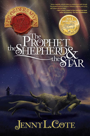 The Prophet, the Shepherd and the Star - eBook  -     By: Jenny L. Cote