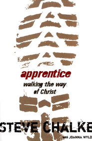 Apprentice: Walking the Way of Christ - eBook  -     By: Steve Chalke, Joanna Wyld