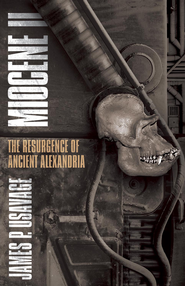 Miocene II: The Resurgence of Ancient Alexandria - eBook  -     By: James P. Usavage