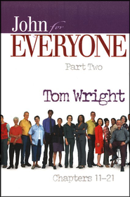 John for Everyone: Part 2, Chapters 11-21 (original cover)    -     By: Tom Wright