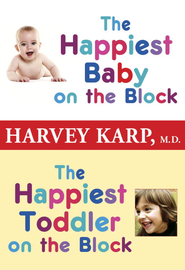 The Happiest Baby on the Block and The Happiest Toddler on the Block (2-Book Bundle) - eBook  -     By: Harvey Karp