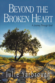 Beyond the Broken Heart: Participant Book: A Journey Through Grief - eBook  -     By: Julie Yarbrough