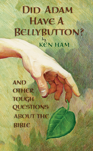 Did Adam Have a Bellybutton?: And Other Tough Questions About the Bible - eBook  -     By: Ken Ham