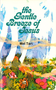 The Gentle Breeze of Jesus - eBook  -     By: Mel Tari