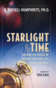 Starlight and Time: Solving the Puzzle of Distant Starlight in a Young Universe - eBook  -     By: D. Russell Humphreys