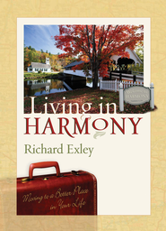 Living In Harmony: Moving to a Better Place in Your Life - eBook  -     By: Richard Exley