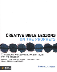 Creative Bible Lessons on the Prophets: 12 Sessions Packed with Ancient Truth for the Present - eBook  -     By: Crystal Kirgiss