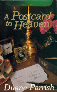 Postcard to Heaven - eBook  -     By: Duane Parrish