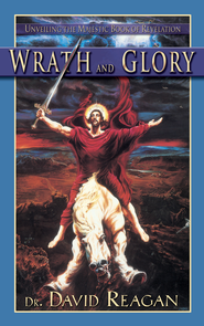 Wrath and Glory: Unveiling the Majestic Book of Revelation - eBook  -     By: David Reagan