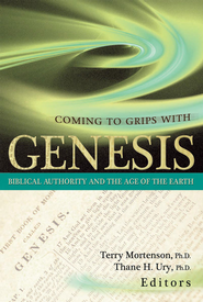 Coming to Grips With Genesis: Biblical Authority and the Age of the Earth - eBook  -     Edited By: Terry Mortenson     By: Edited by Dr. Terry Mortenson