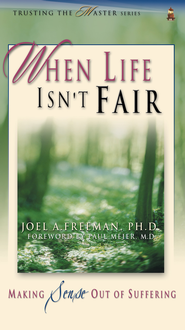 When Life Isn't Fair: Making Sense Out of Suffering - eBook  -     By: Joel Freeman