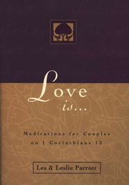 Love Is . . .: Meditations for Couples on I Corinthians 13 - eBook  -     By: Dr. Les Parrott, Dr. Leslie Parrott