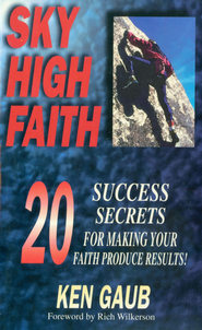 Sky High Faith: Success Secrets for Making Your Faith Produce Results! - eBook  -     By: Ken Gaub
