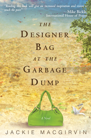 The Designer Bag at the Garbage Dump: A Novel - eBook  -     By: Jackie Macgirvin