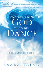 Encountering God Through Dance: The Dancing Bride - eBook  -     By: Saara Taina
