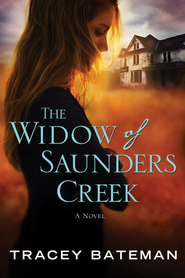 The Widow of Saunders Creek: A Novel - eBook  -     By: Tracey Bateman