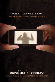 What Janie Saw: An Ebook Original Short Story - eBook  -     By: Caroline B. Cooney