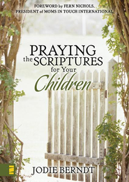 Praying the Scriptures for Your Children - eBook  -     By: Jodie Berndt