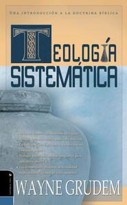 Teologia Sistematica de Gruden: Introduccion a la doctrina biblica - eBook  -     By: Wayne Grudem