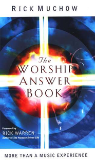 The Worship Answer Book - eBook  -     By: Rick Muchow