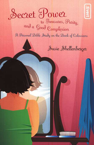 Secret Power to Treasures, Purity, and a Good Complexion - eBook  -     By: Susie Shellenberger