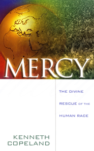 Mercy: The Divine Rescue of the Human Race - eBook  -     By: Kenneth Copeland