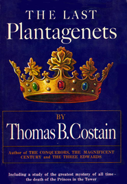 The Last Plantagenet: The Pageant of England, Vol. 4 - eBook  -     By: Thomas B. Costain