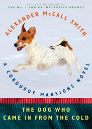 The Dog Who Came in from the Cold: A Corduroy Mansions Novel - eBook  -     By: Alexander McCall Smith