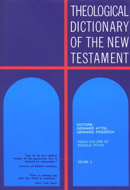 Theological Dictionary Of the New Testament, Volume 10 & Index   -     Edited By: Gerhard Kittel, Gerhard Friedrich, Geoffrey W. Bromiley