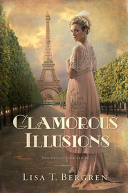 Glamorous Illusions: A Novel - eBook  -     By: Lisa T. Bergren