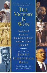 Till Victory Is Won: Famous Black Quotations from the NAACP  -     By: Janet Cheatham Bell