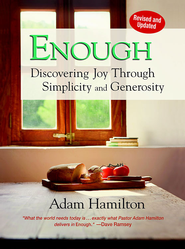 Enough, Revised and Updated: Discovering Joy through Simplicity and Generosity - eBook  -     By: Adam Hamilton