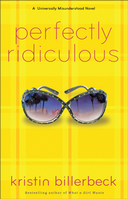 Perfectly Ridiculous: A Universally Misunderstood Novel - eBook  -     By: Kristin Billerbeck