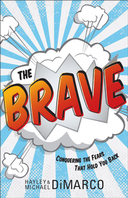 Brave, The: Conquering the Fears That Hold You Back - eBook  -     By: Hayley DiMarco, Michael DiMarco