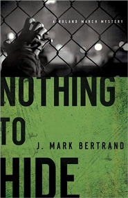Nothing to Hide - eBook  -     By: J. Mark Bertrand