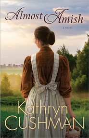 Almost Amish - eBook  -     By: Kathryn Cushman