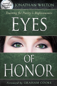 Eyes of Honor: Training for Purity and Righteousness - eBook  -     By: Jonathan Welton
