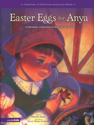 Easter Eggs for Anya: A Ukrainian Celebration of New Life in Christ - eBook  -     By: Virginia Kroll     Illustrated By: Sally Wern Comport