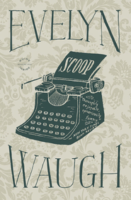 Scoop - eBook  -     By: Evelyn Waugh