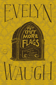 Put Out More Flags - eBook  -     By: Evelyn Waugh