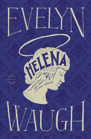 Helena - eBook  -     By: Evelyn Waugh